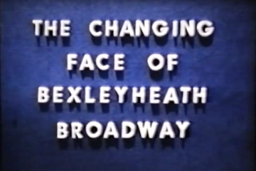 play video for Bexleyheath Broadway - Past and Present