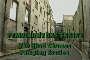 play video for Pumping by Gas Engine: the Shad Thames Pumping Station